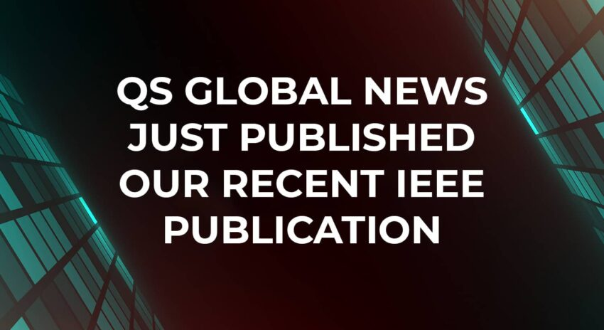 QS Global News Just Published Our Recent IEEE Publication